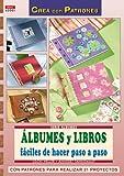 Serie Álbumes nº1. ÁLBUMES Y LIBROS FÁCILES DE HACER PASO A PASO (Cp - Serie Albumes (drac))