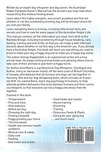Australian Kelpie. Australian Kelpie Dog Complete Owners Manual. Australian Kelpie book for care, costs, feeding, grooming, health and training. 2
