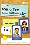 The Office and Philosophy: Scenes from the Unexamined Life (The Blackwell Philosophy and Pop Culture Series)