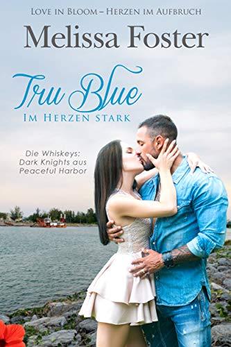 Tru Blue – Im Herzen stark (Die Whiskeys: Dark Knights in Peaceful H