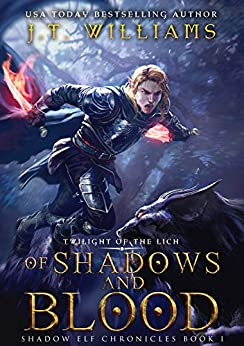 Of Shadows and Blood: A sword and sorcery adventure: A Tale of the Dwemhar (Shadow Elf Chronicles Book 1) by [J.T. Williams]