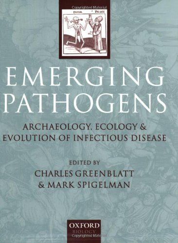 Emerging Pathogens: The Archaeology, Ecology and Evolution of Infectious Disease