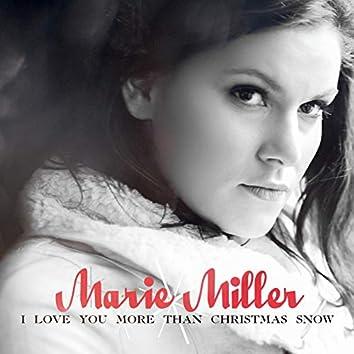 I Love You More Than Christmas Snow
