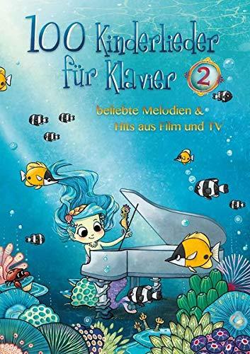 100 Kinderlieder für Klavier 2: beliebte Melodien & Hits aus Film und TV