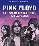 Pink Floyd: Historia detrás de sus 179 canciones (Spanish Edition)