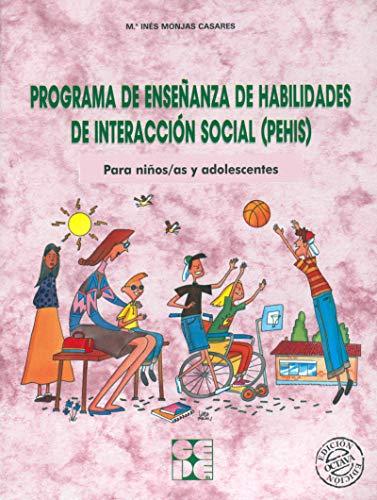 Programa de Enseñanza de Habilidades de Interacción Social (PEHIS). Para niños y niñas en edad escolar: Para niños/as y...