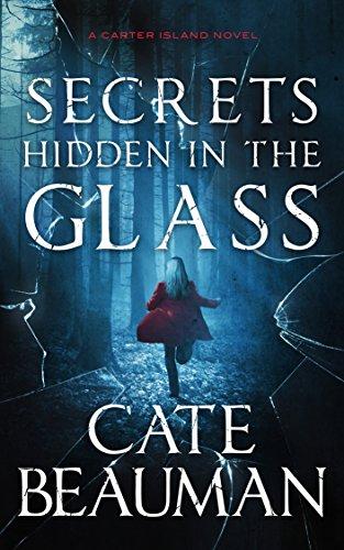 Secrets Hidden In The Glass (The Carter Island Novels Book 1)