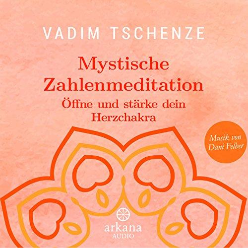Mystische Zahlenmeditation: Öffne und stärke dein Herzchakra                   Autor:                                                                                                                                 Vadim Tschenze                               Sprecher:                                                                                                                                 Vadim Tschenze                      Spieldauer: 26 Min.     11 Bewertungen     Gesamt 4,8