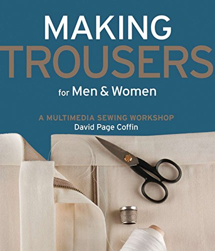 Making Trousers for Men & Women: A Multimedia Sewing Workshop (English Edition)