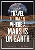 Travel to Oman Where a Mars Is on Earth