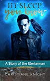 In Sleep You Know: A Story of the Eleriannan (Kindle Edition)