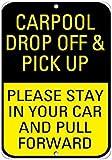 Vivityobert Carpool Drop Off Pick Up Please Stay in Pull Forward Metall-Warnschilder, lustiges Aluminium-Hinweisschild, Hausdekoration, Hof, 20,3 x 30,5 cm