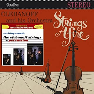Herman Clebanoff & His Orchestra - Strings Afire & Exciting Sounds