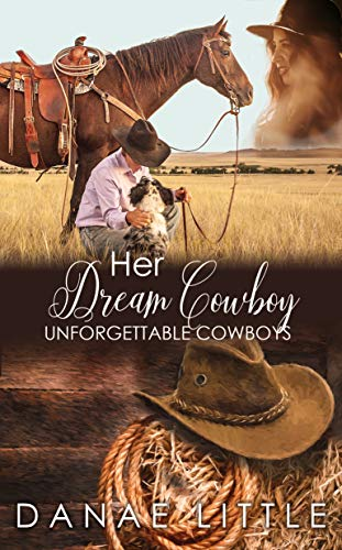 Her Dream Cowboy: A Clean & Wholesome Cowboy Romance (Unforgettable Cowboys Book 2) (English Edition)