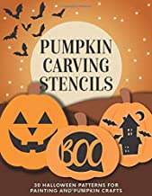 Pumpkin Carving Stencils: 30 Halloween Patterns for Painting and Pumpkin Crafts