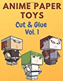 Anime Paper Toys, Cut & Glue Vol.1: 45 Paper Toys For Kids.