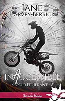 Inaccessible: Cœur itinérant, T2 (French Edition) by [Jane Harvey-Berrick, Alexia Vaz]