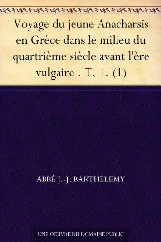 Couverture du livre Voyage du jeune Anacharsis en Grèce dans le milieu du quartrième siècle avant l'ère vulgaire . T. 1. (1)