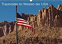 Traumlandschaften im Westen der USA (Wandkalender 2022 DIN A3 quer): Reiseziele USA - der Highway Nr. 12 (Monatskalender, 14 Seiten )