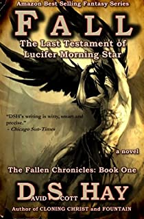 FALL: The Last Testament of Lucifer Morningstar: The Fallen Chronicles (Volume 1)