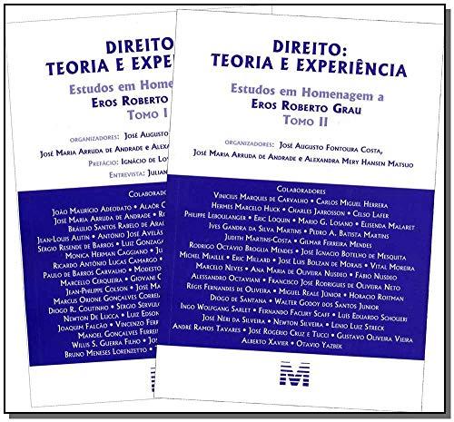 Direito: Teoria e experiência - 2 tomos - 1 ed./2013: Estudos em Homenagem a Eros Roberto Grau