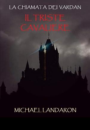Il triste cavaliere (La Chiamata dei vardan saga Vol. 1)