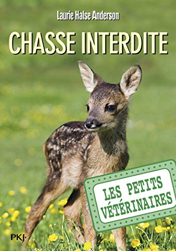 Les petits vétérinaires - tome 08 : Chasse interdite (08)