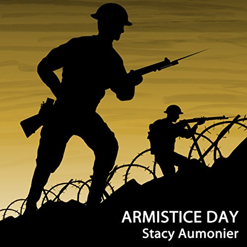 Armistice Day                   By:                                                                                                                                 Stacy Aumonier                               Narrated by:                                                                                                                                 Gordon Griffin                      Length: 54 mins     Not rated yet     Overall 0.0