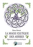 La magie celtique des arbres - Oghams et mystères druidiques