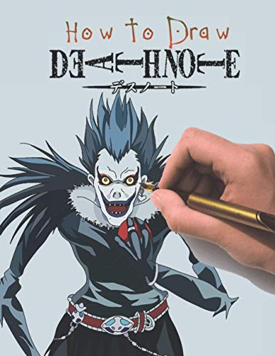 How To Draw Death Note: A Step By Step Guide Book to Sketching Your Favorite Characters From The Series