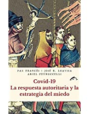Covid 19 La respuesta autoritaria y la estrategia del miedo: 2 (Casus Belli)