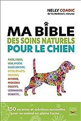 Ma bible des soins naturels pour le chien de Nelly Coadic