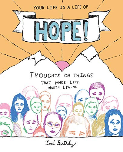 Your Life Is a Life of Hope!: Thoughts on Things That Make Life Worth Living