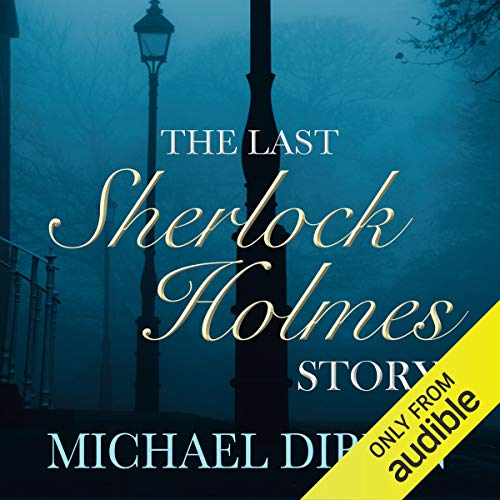 The Last Sherlock Holmes Story                   By:                                                                                                                                 Michael Dibdin                               Narrated by:                                                                                                                                 Robert Glenister                      Length: 6 hrs and 43 mins     Not rated yet     Overall 0.0
