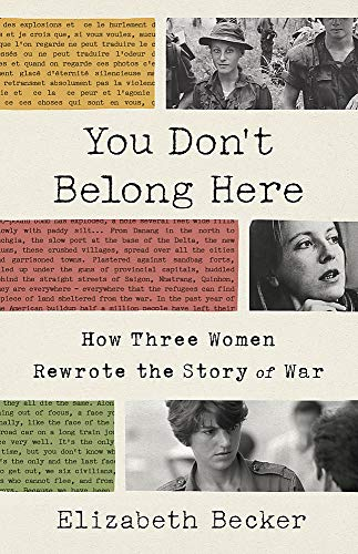Compare Textbook Prices for You Don't Belong Here: How Three Women Rewrote the Story of War  ISBN 9781541768208 by Becker, Elizabeth