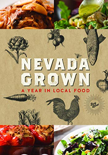 Nevada Grown: A Year in Local Food
