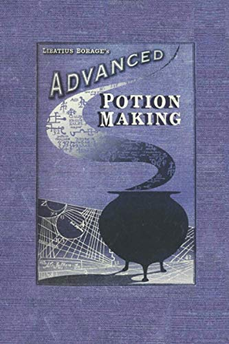 Advanced Potion Making Libatius Borage Notebook: (110 Pages, Lined, 6 x 9)