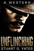 Unflinching: Premium Hardcover Edition