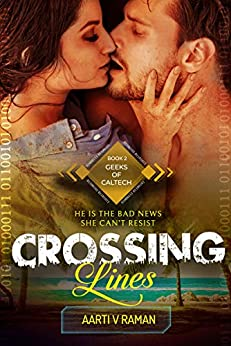 Crossing Lines (Geeks of Caltech Book 2) by [Aarti V Raman]