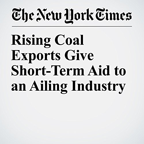 Rising Coal Exports Give Short-Term Aid to an Ailing Industry copertina