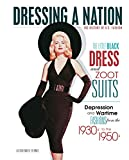 The Little Black Dress and Zoot Suits: Depression and Wartime Fashions from the 1930s to the 1950s (Dressing a Nation: The History of U.S. Fashion)