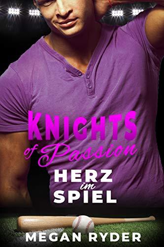 Knights of Passion - Herz im Spiel (Liebe und Baseball 1)