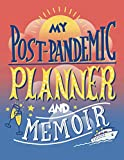 My Post Pandemic Planner and Memoir