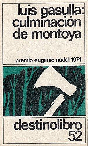 Culminación de Montoya. [Tapa blanda] by GASULLA, Luis.-