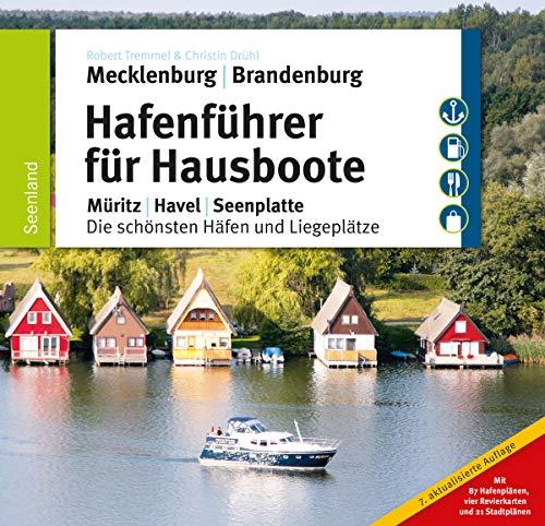 Hafenführer für Hausboote: Müritz, Havel, Seenplatte - Die schönsten Häfen und Liegeplätze (Hafenführer für Hausboote, Motoryacht und Segler)