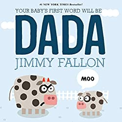 Your Baby's First Word Will Be Dada book by Jimmy Fallon