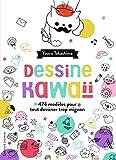 Dessine kawaïï: 474 exercices amusants pour tout dessiner trop mignon