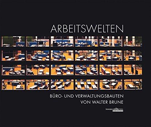 Arbeitswelten: Büro- und Verwaltungsbauten von Walter Brune