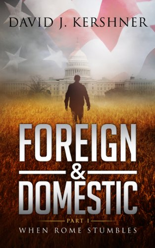 When Rome Stumbles (Foreign and Domestic Book 1) by [David Kershner]