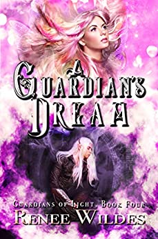 A Guardian's Dream (Guardian's of Light Book 4) by [Renee Wildes]